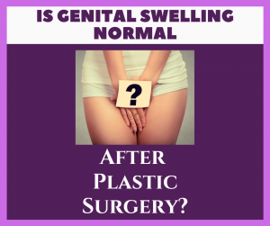 genital swelling after plastic surgery